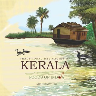 Traditional Delicacies Of KERALA  by  Minnie Mathew