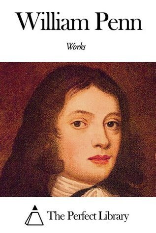Works of William Penn William Penn