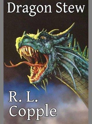 Dragon Stew  by  R.L. Copple