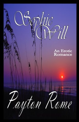 Sophie Will (An Erotic Romance) Payton Rome