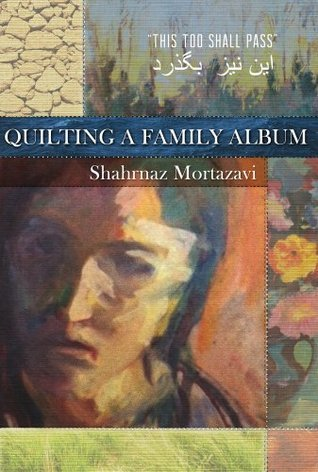 Quilting a Family Album  by  Shahrnaz Mortazavi