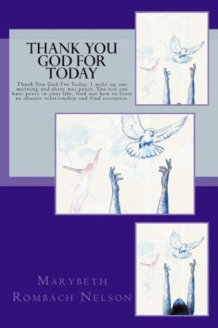 Thank You God For Today  by  Marybeth Rombach Nelson
