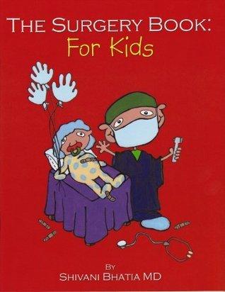 The Surgery Book: For Kids Shivani Bhatia