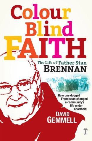 Colour Blind Faith: The Life of Father Stan Brennan David Gemmell