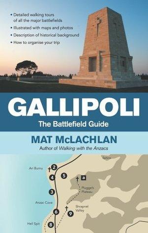 Gallipoli: The battlefield guide Mat McLachlan