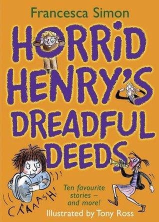 Horrid Henrys Dreadful Deeds Francesca Simon