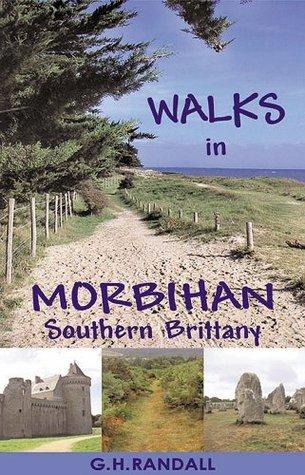 Walks in Morbihan, Southern Brittany G.H. Randall