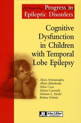 Cognitive Disfunction in Children with Temporal Lobe Epilepsy  by  Alexis Arzimanoglou