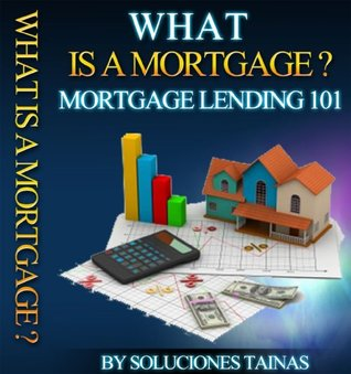 What is a Mortgage? (Credit Management 101)  by  Soluciones Tainas