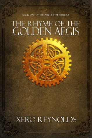 The Rhyme of the Golden Aegis  by  Xero Reynolds