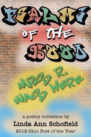 Psalms of the Hood  by  Linda Ann Schofield