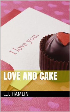 Love And Cake  by  L.J. Hamlin