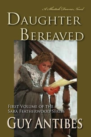 Daughter Bereaved (A Shattuk Downs Novel) Guy Antibes