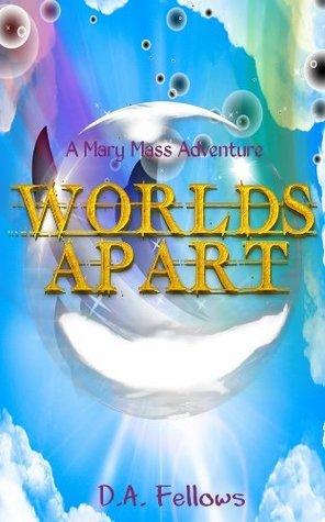 Worlds Apart D.A. Fellows