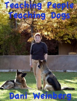 Teaching People Teaching Dogs  by  Dani Weinberg
