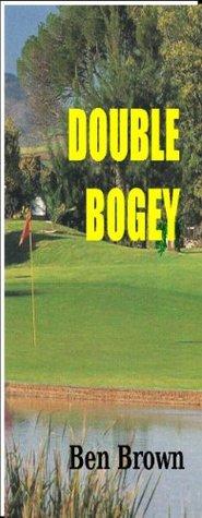 Double Bogey Benjamin Brown