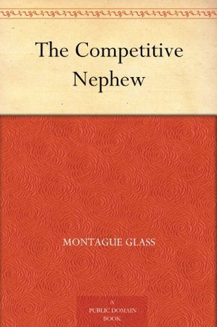 The Competitive Nephew Montague Glass