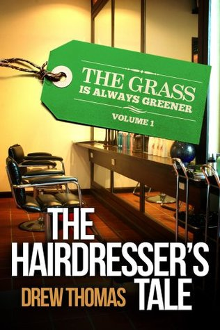The Hairdressers Tale  by  Drew Thomas