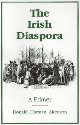 The Irish Diaspora: A Primer  by  Donald Harman Akenson