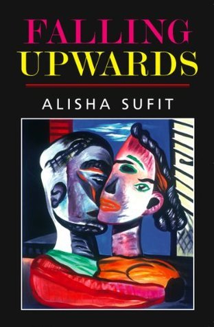 Falling Upwards Alisha Sufit