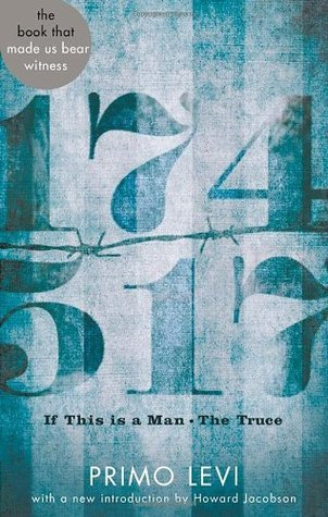 If This Is a Man: And, the Truce. Primo Levi Primo Levi