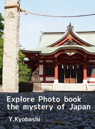Explore Photo book the mystery of Japan  by  YuusukeKyobashi