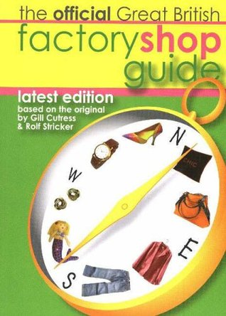 The Official Great British Factory Shop Guide  by  Gillian Cutress