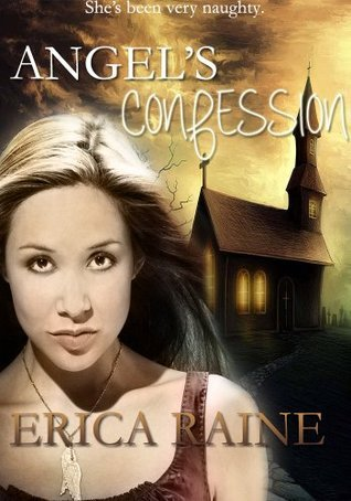 Angels Confession: Confessions of a Female Serial Killer  by  Erica Raine