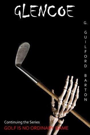Glencoe (Golf Is No Ordinary Game) G. Guilford Barton