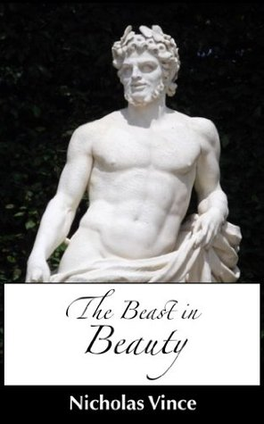 The Beast in Beauty: A Short Story Nicholas Vince