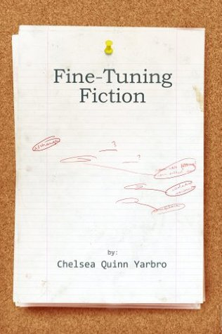 Fine Tuning Fiction  by  Chelsea Quinn Yarbro