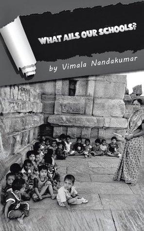 What Ails Our Schools? Vimala Nandakumar