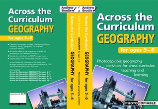 Geography for Ages 5-6: Photocopiable Geography Activities for Cross-curricular Teaching and Learning Andrew Brodie