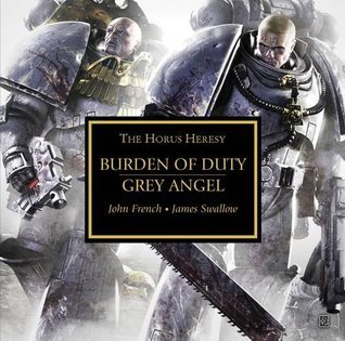 Burden of Duty and Grey Angel  by  James Swallow