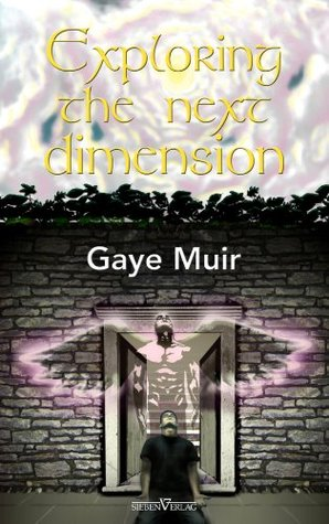 Exploring the Next Dimension  by  Gaye Muir
