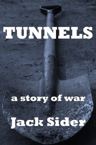 Tunnels: A Story of War  by  Jack Sider