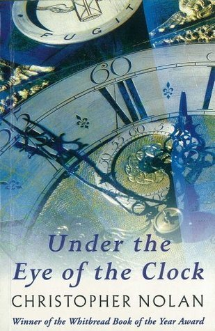Under The Eye Of The Clock Christopher Nolan