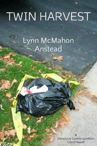 Twin Harvest (Detective Connie Lambert Crime Series)  by  Lynn McMahon Anstead