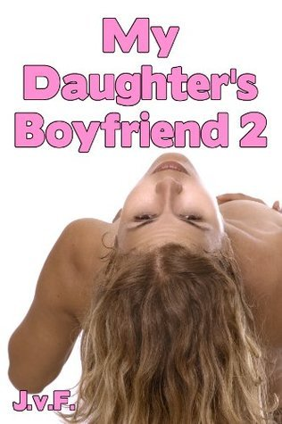 My Daughters Boyfriend 2  by  Julia von Finkenbach