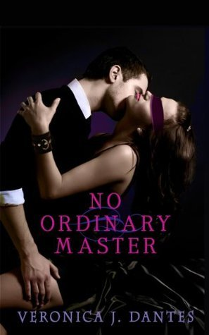 No Ordinary Master  by  Veronica J. Dantes