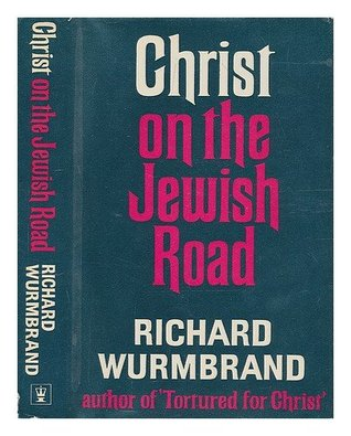 Christ On The Jewish Road  by  Richard Wurmbrand
