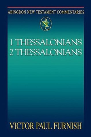 Abingdon New Testament Commentaries | 1 & 2 Thessalonians  by  Victor Paul Furnish