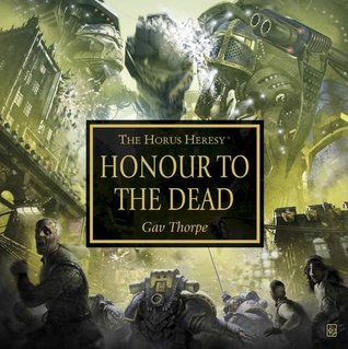 Honour to the Dead  by  Gav Thorpe