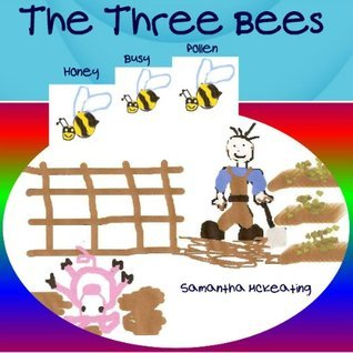 The Three Bees  by  Samantha McKeating