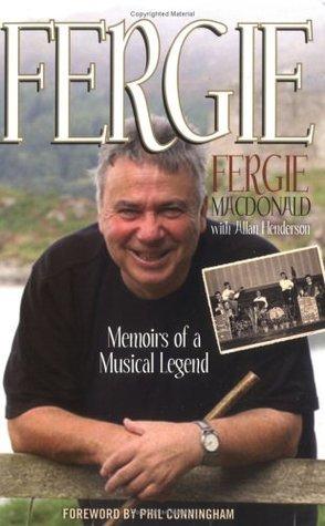 Fergie: Memoirs of a Musical Legend Fergie MacDonald