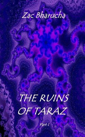 The Ruins of Taraz Zac Bharucha