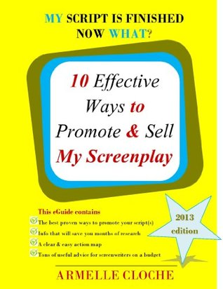 10 Effective Ways to Promote & Sell My Screenplay  by  Armelle Cloche