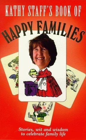 Kathy Staffs Book of Happy Families  by  Elizabeth Barr