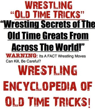 How To Wrestle | Wrestle | Wrestling Secrets of The Old Time Greats!  by  John Grizzly Bear Williams