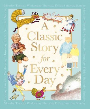 A Classic Story For Every Day  by  Various